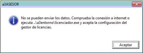 No se pueden enviar los datos. Comprueba la conexión a Internet o ejecuta ..\a3entorno\licenciador.exe y acepta la configuración del gestor de clientes