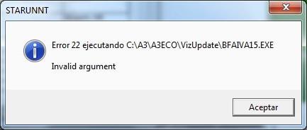 Error 22 ejecutando X:\A3\A3ECO\VizUpdate\BFAIVA15.EXE Invalidargument