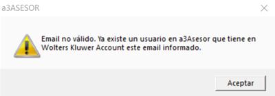 Email no válido. Ya existe un usuario en a3ASESOR que tiene en Wolters Kluwer Account este email informado