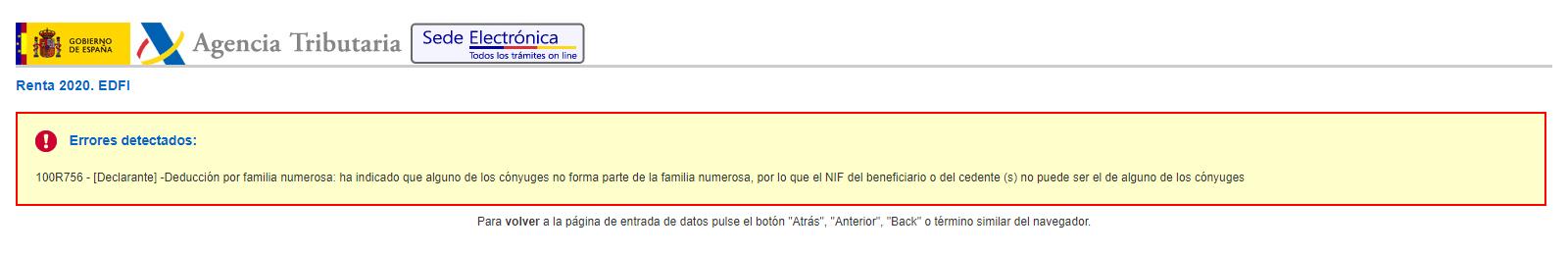 100R756 - [Declarante] -Deducción por familia numerosa: ha indicado que alguno de los cónyuges no forma parte de la familia numerosa, por lo que el NIF del beneficiario o del cedente (s) no puede ser el de alguno de los cónyuges