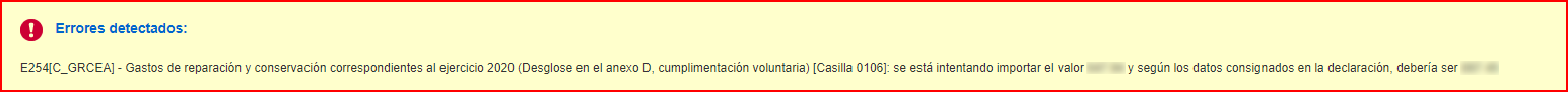 E254[C_GRCEA] - Gastos de reparación y conservación correspondientes al ejercicio 2020 (Desglose en el anexo D, cumplimentación voluntaria) [Casilla 0106]: se está intentando importar el valor XXX.XX y según los datos consignados en la declaración, debería ser YYY.YY